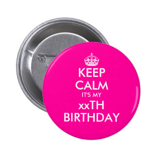 Neon pink keep calm birthday badge pin button