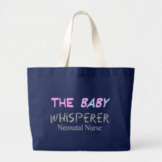 """Neonatal Nurse Gifts """"The Baby Whisperer"""" Large Tote Bag"""