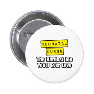 Neonatal Nurse...Hardest Job You'll Ever Love 2 Inch Round Button