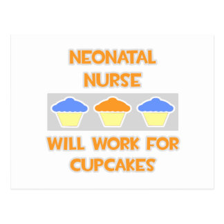 Neonatal Nurse ... Will Work For Cupcakes Postcard