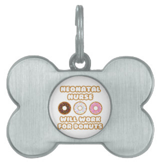 Neonatal Nurse .. Will Work For Donuts Pet Name Tag