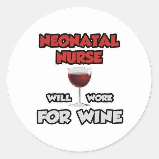 Neonatal Nurse ... Will Work For Wine Sticker