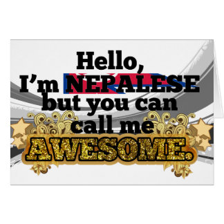 Nepalese, but call me Awesome Greeting Card