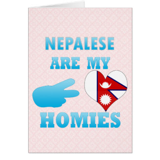 Nepaleses are my Homies Cards