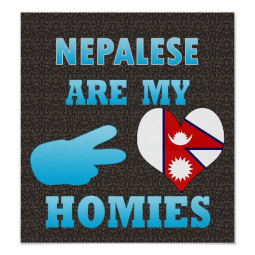 Nepaleses are my Homies Poster