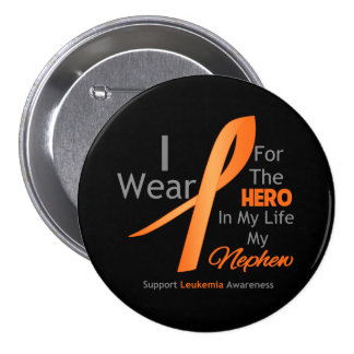 Nephew - Hero in My Life - Leukemia 3 Inch Round Button