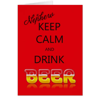 Nephew, Keep calm and drink beer birthday card