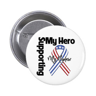 Nephew - Military Supporting My Hero 2 Inch Round Button