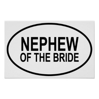 Nephew of the Bride Wedding Oval Poster