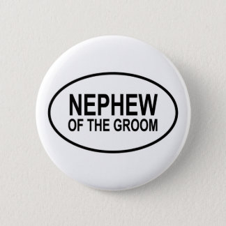 Nephew of the Groom Wedding Oval Button