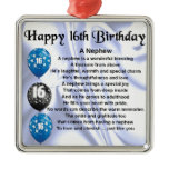 Nephew Poem  -  16th Birthday Metal Ornament