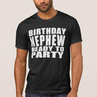 Nephews : Birthday Nephew Ready to Party Shirt
