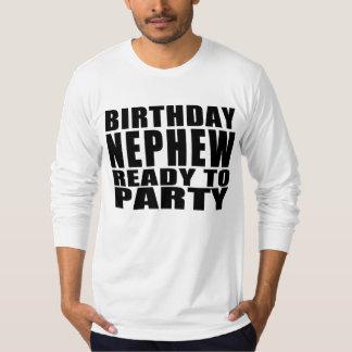 Nephews : Birthday Nephew Ready to Party T Shirt