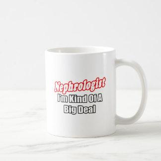 Nephrologist...Kind of a Big Deal Coffee Mugs