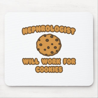 Nephrologist .. Will Work for Cookies Mouse Pad