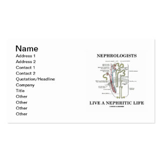 Nephrologists Live A Nephritic Life (Nephron) Double-Sided Standard Business Cards (Pack Of 100)