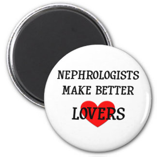 Nephrologists Make Better Lovers 2 Inch Round Magnet