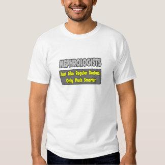Nephrologists...Smarter T-shirt