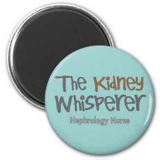 "Nephrology Nurse Gifts ""The Kidney Whisperer"" 2 Inch Round Magnet"