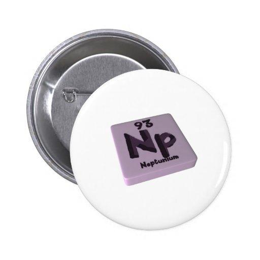 Neptunio de NP Pin Redondo 5 Cm