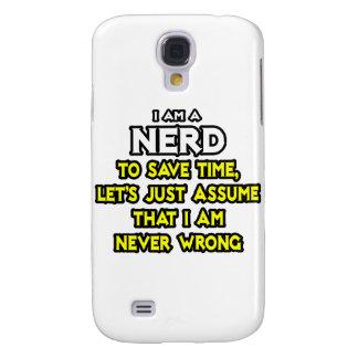 Nerd...Assume I Am Never Wrong Galaxy S4 Cover