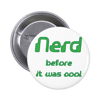 Nerd before it was cool Square format Pinback Button
