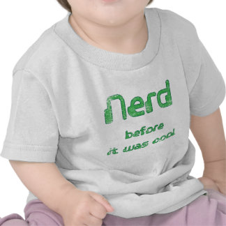 Nerd Before it was Cool T Shirt
