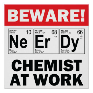 nerd elements-chemist at work poster