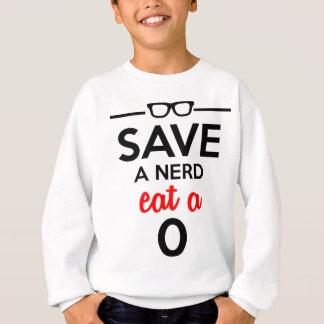 Nerd & Geeks - Save a nerd eat a 0 Sweatshirt