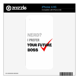 "Nerd? I Prefer ""Your Future Boss"" Skin For iPhone 4"