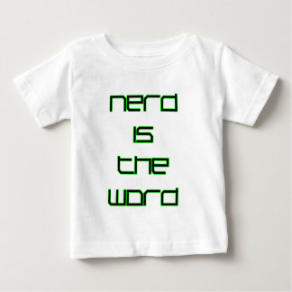 Nerd is the Word Infant T-shirt