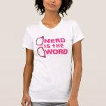 Nerd is the Word T Shirt