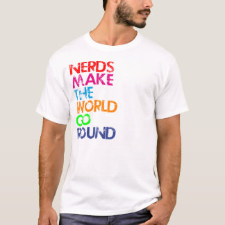 Nerd make the world go round T-Shirt