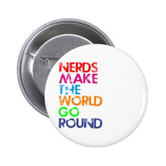 Nerd meke the world go round pinback button