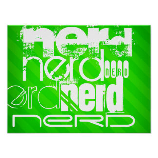Nerd; Neon Green Stripes Poster