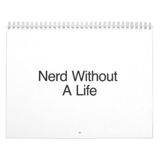 Nerd Without A Life.ai Calendar