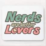 Nerds are Better lovers Mouse Pad