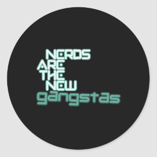 Nerds are the new Gangstas Classic Round Sticker