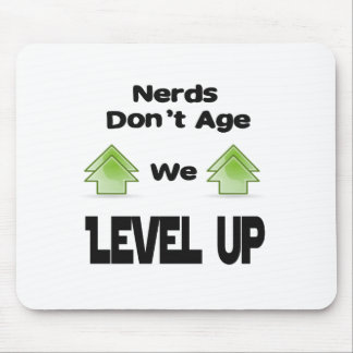 Nerds Don't Age We Level Up Mouse Pad