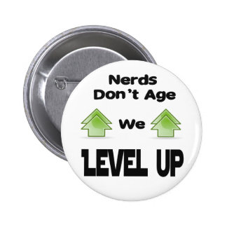 Nerds Don't Age We Level Up Pinback Button