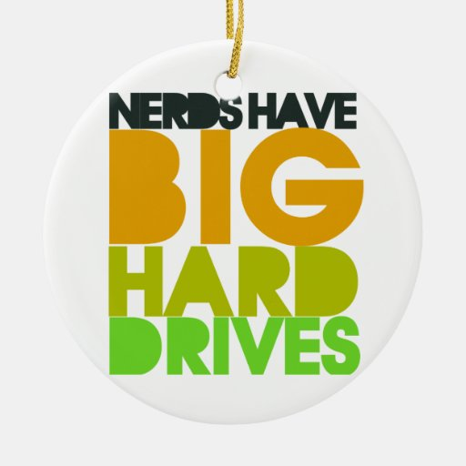 Nerds have big hard drives Double-Sided ceramic round christmas ornament