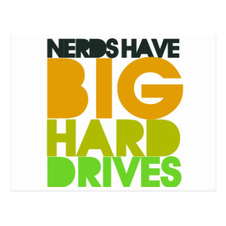 Nerds have big hard drives postcard