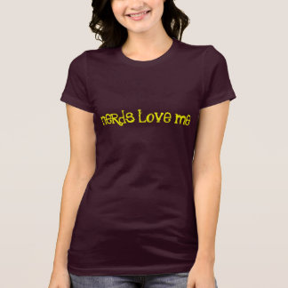 Nerds Love Me T-Shirt
