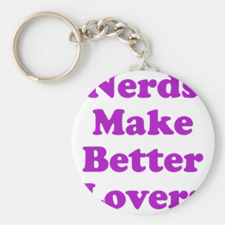 Nerds Make Better Lovers Keychains