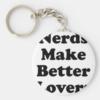 Nerds Make Better Lovers Keychain