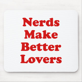 Nerds Make Better Lovers Mouse Pad