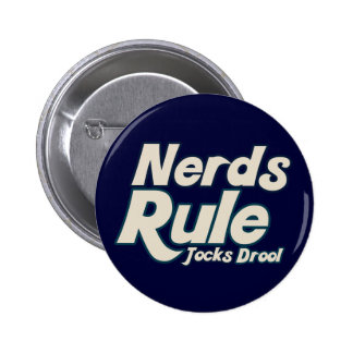 Nerds Rule Jocks Drool 2 Inch Round Button