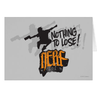 Nerf - Nothing to Lose! Card