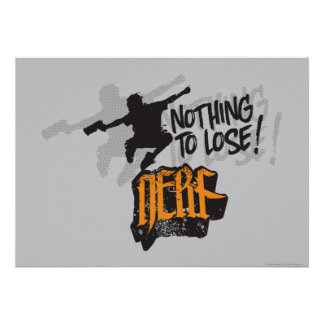 Nerf - Nothing to Lose! Poster