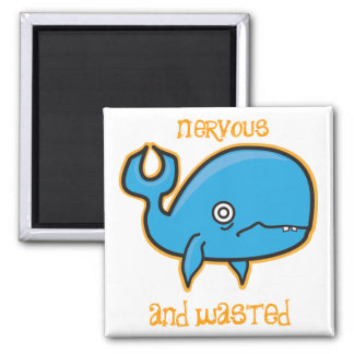 nervous and wasted whale magnet